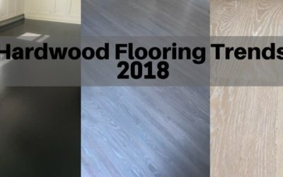 Our Favorite Flooring Trends for 2018